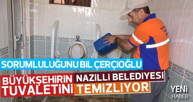 Büyükşehirin tuvaletini Nazilli Belediyesi temizliyor