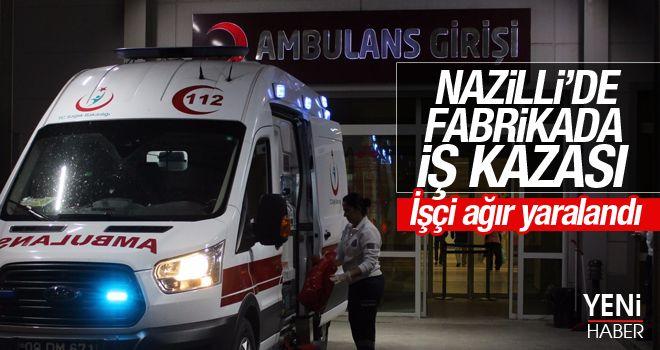 Nazilli'de iş kazası!