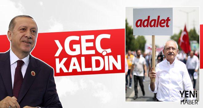 Erdoğan'dan Kılıçdaroğlu'na: Geç kaldın