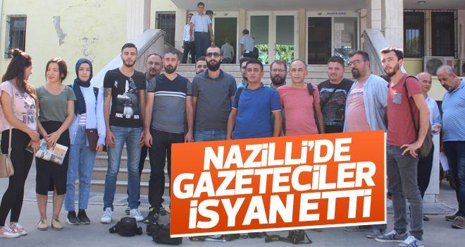 Nazilli'de gazeteciler isyan etti