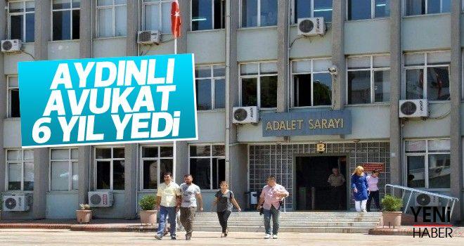 Aydın'da avukata 6 yıl hapis