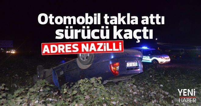 Nazilli'de takla atan aracın sürücüsü kaçtı