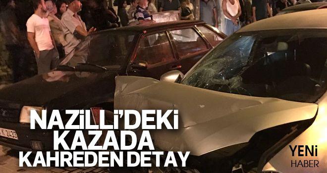 Nazilli'deki kazada kahreden detay
