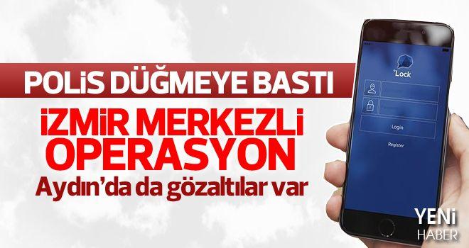 """İzmir merkezli """"ByLock"""" operasyonu"""