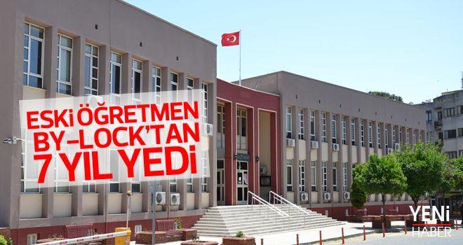 FETÖ'cü öğretmene 7 yıl hapis
