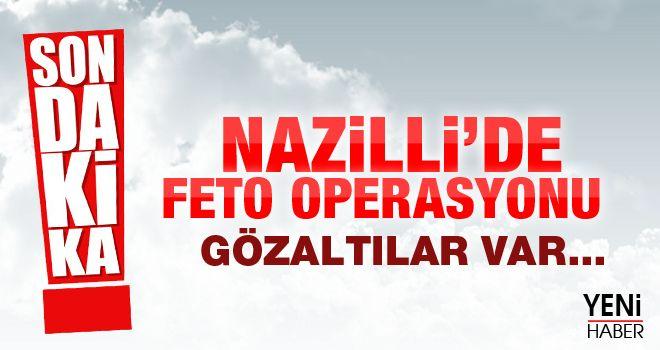 Nazilli'de FETÖ operasyonu!