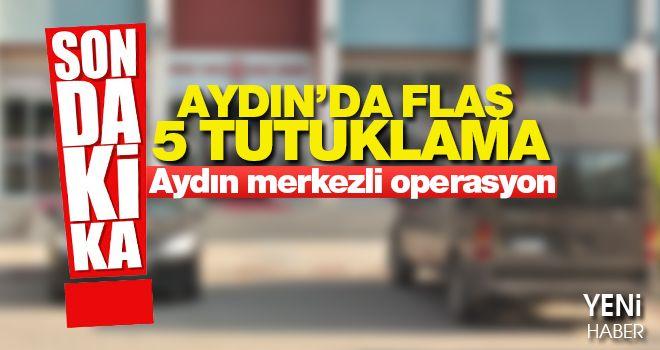 Aydın'da FETÖ'nün TSK'daki yapılanmasına operasyon