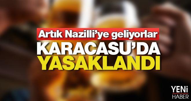Karacasu'da yasak!