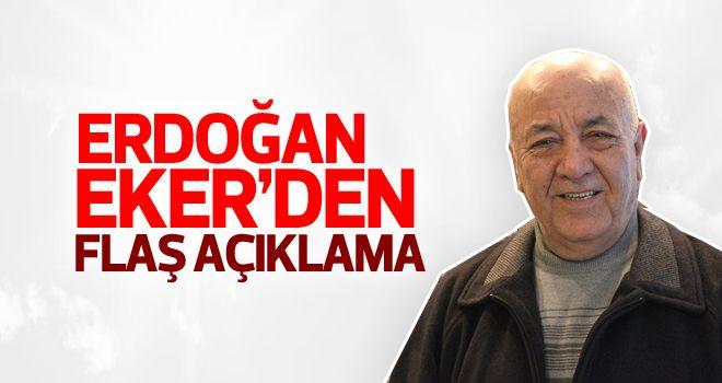 Erdoğan Eker konuştu