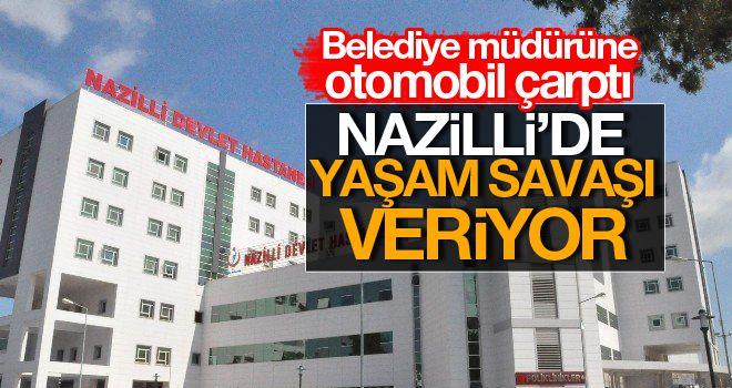 Aydın'da belediye müdürüne otomobil çarptı