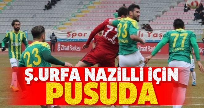 Şanlıurfa Nazilli maçına hazır!