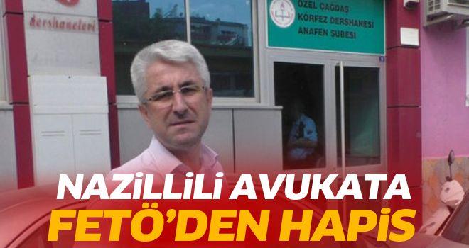 Nazillili avukat FETÖ'den hapis cezasına çaptırıldı