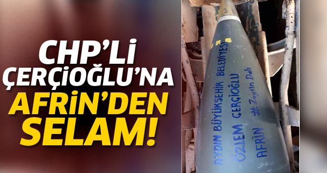 Özlem Çerçioğlu'na Afrin'den mermili selam
