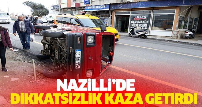 Nazilli'de Dikkatsizlik Kaza Getirdi