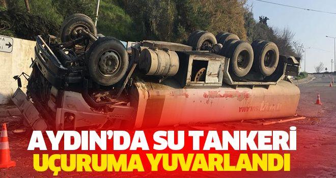 Aydın'da Su Tankeri Uçuruma Yuvarlandı