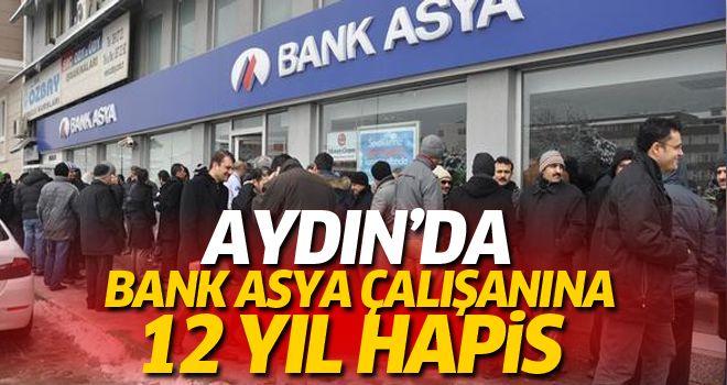 Bank Asya çalışanına 12 yıl hapis