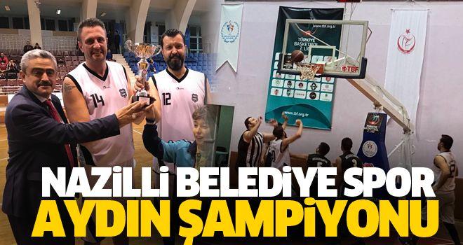 Nazilli Belediyespor Aydın şampiyonu oldu