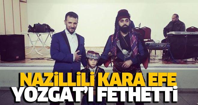 Aydın'ın karaefesi, Yozgat'ı salladı