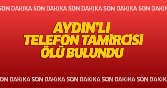 Aydın'da Telefon Tamircisi Ölü Bulundu