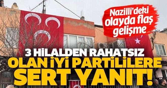 Nazilli'de İYİ Partililere sert yanıt!