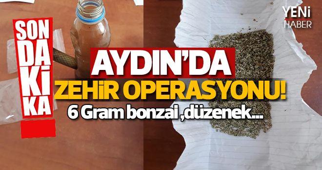 Aydın'da Zehir Operasyonu!