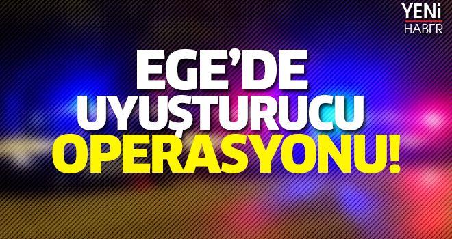Ege'de Uyuşturucu Operasyonu!