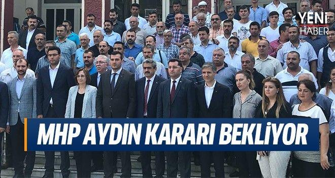 MHP AYDIN KARARI BEKLİYOR