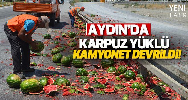Aydın'da karpuz yüklü kamyonet devrildi!