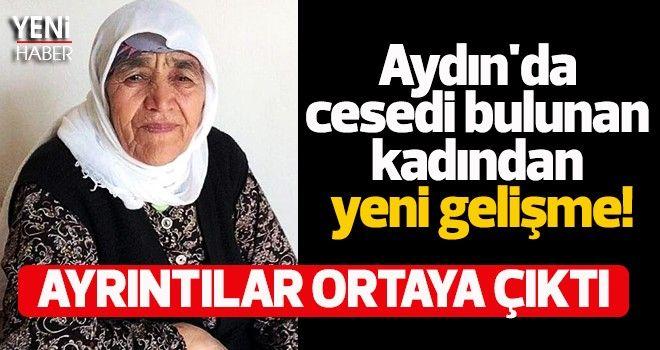 Aydın'da cesedi bulunan kadından yeni gelişme!
