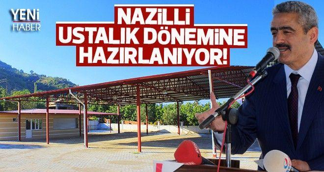 Nazilli, ustalık dönemine hazırlanıyor!