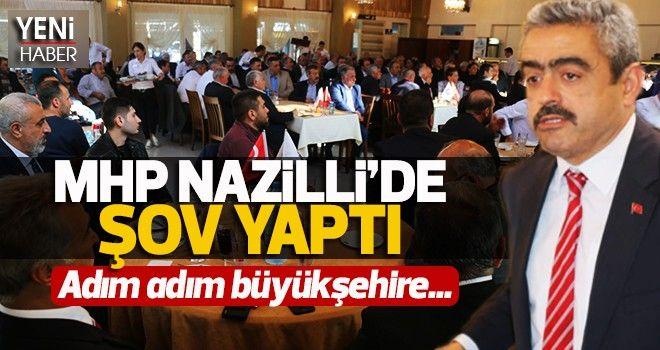 MHP NAZİLLİ'DE ŞOV YAPTI