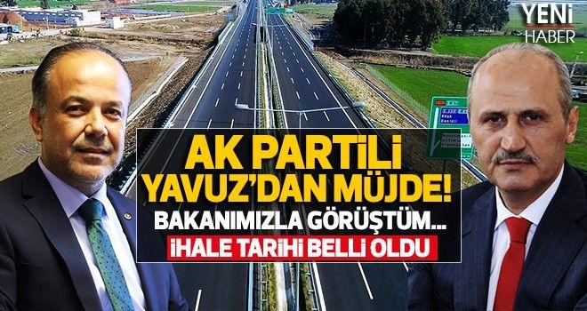 AK PARTİLİ YAVUZ'DAN MÜJDE!