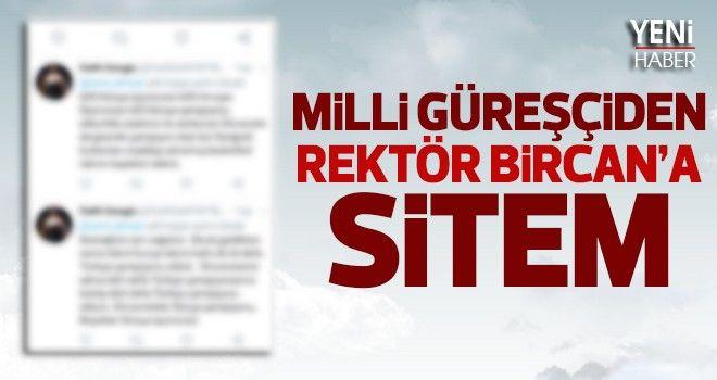 Milli Güreşçiden Rektör Bircan'a sitem