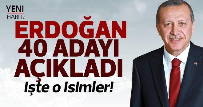 Erdoğan 40 adayı açıkladı