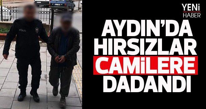 Aydın'da hırsızlar camilere dadandı