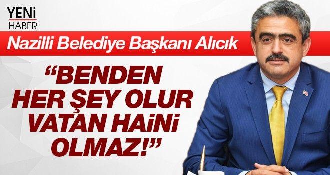 Nazilli Belediye Başkanı Haluk Alıcık
