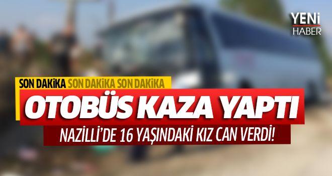Nazilli'de otobüs kazası!