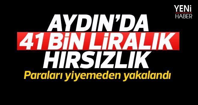 Aydın'da 41 bin liralık hırsızlık