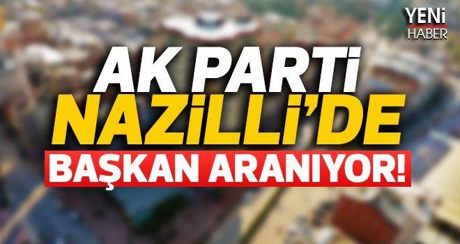 AK Parti Nazilli'de başkan aranıyor