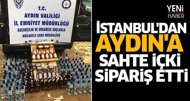 İstanbul'dan Aydın'a sahte içki sipariş etti
