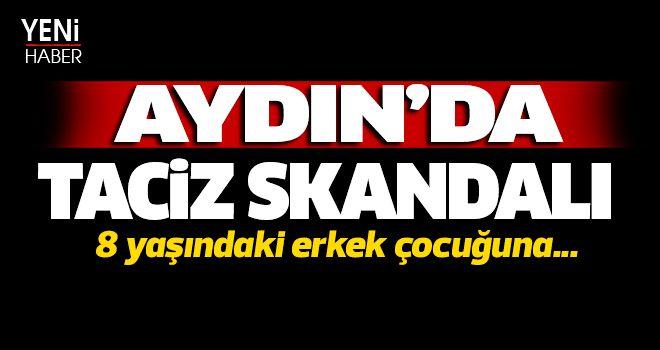 Aydın'da taciz skandalı