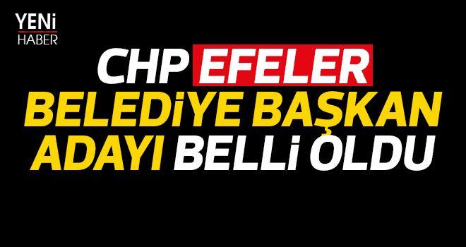 CHP Efeler Belediye Başkan Adayı belli oldu