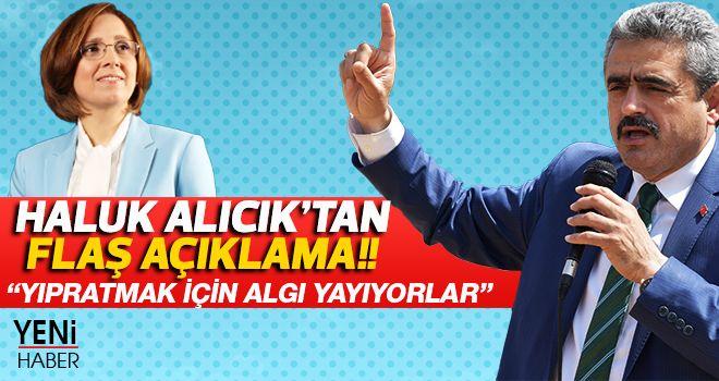 Haluk Alıcık'tan flaş açıklama!!