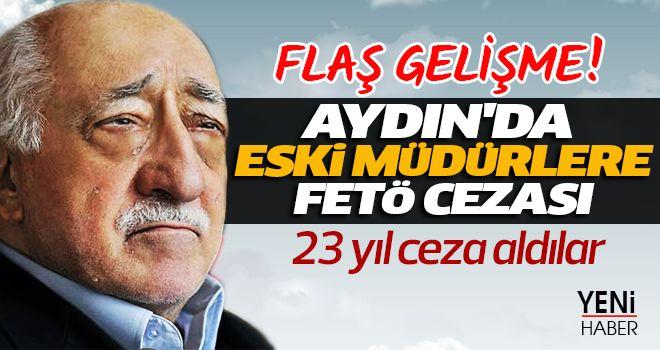 Aydın'da eski müdürlere FETÖ cezası