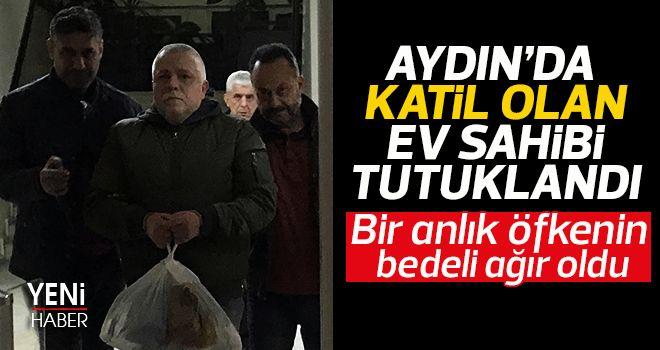 Aydın'da katil olan ev sahibi tutuklandı