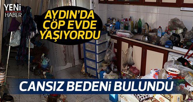Aydın'da çöp evde yaşıyordu
