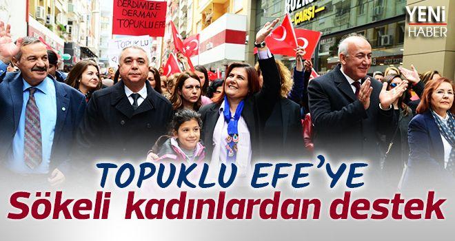 Topuklu Efe'ye Sökeli kadınlardan destek