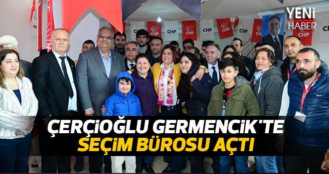 Çerçioğlu Germencik'te seçim bürosu açtı