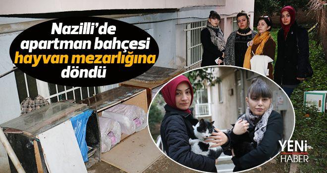 Nazilli'de apartman bahçesi hayvan mezarlığına döndü