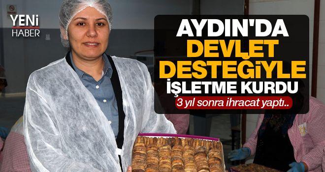 Aydın'da devlet desteğiyle işletme kurdu
